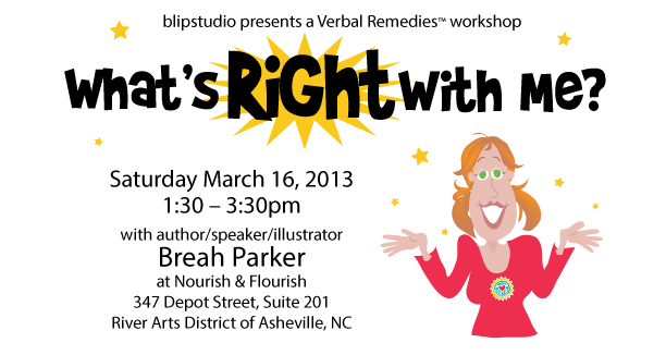 What's Right With Me? Workshop March 6, 2011